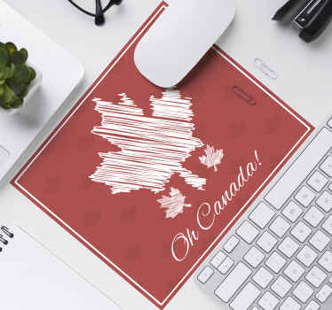 An original mouse pad designed with a red background and a white sketch drawing feature. It is inscribed with the text ''Oh Canada!.