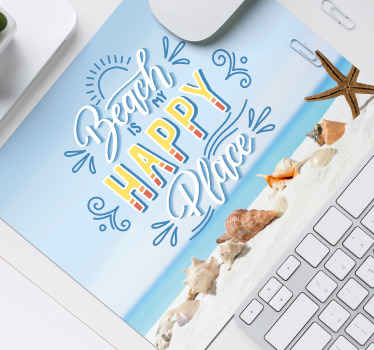 Beach mousepad which features the text 'Beach, Happy place' with a stunning image of the sea and seashells. Choose your size.