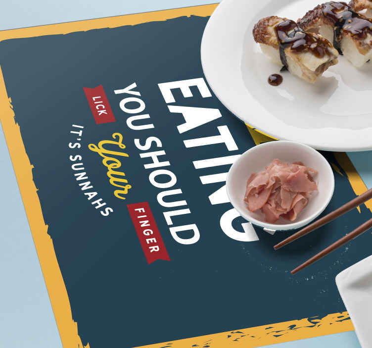 TenStickers. After eating restaurant vinyl placemats. Text vinyl place-mat designed with the text ''Eating you should lick your hand''. The product is of good quality and highly durable.
