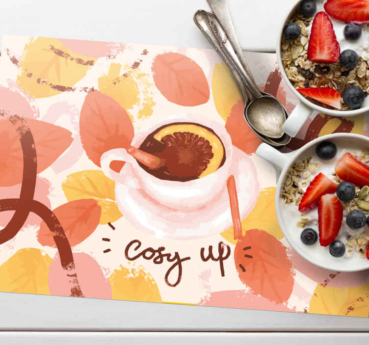 TenStickers. Cosy Up original vinyl placemats. Order now this original vinyl placemats is very durable and resistant, while maintaining its original appearance Home delivery !