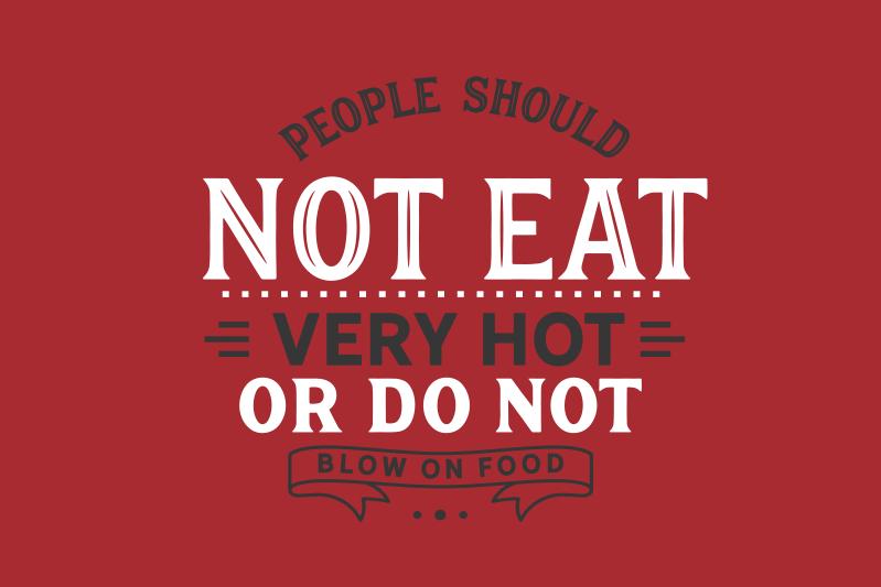 "TenStickers. 不吃餐厅乙烯基餐垫. 带有引号的展示位置""人们不应该吃太热或不要吹食物""。理想的餐厅和家庭餐垫。"
