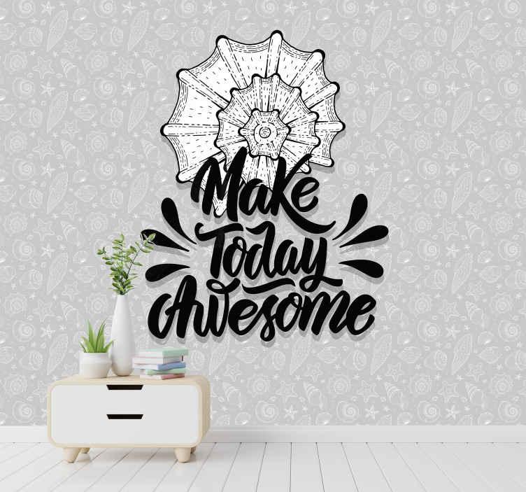 """TenStickers. Morski život i školjke zidni zid. Foto freska s dizajnom morskog života u sivoj boji i središnjim dizajnom s tekstom """"make today awesome"""" i ilustracijom bijele školjke"""