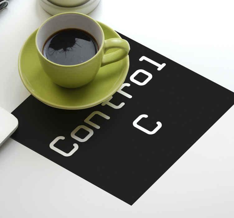 "TenStickers. 控制c +控制v怪异杯垫. 漂亮的黑色杯垫,上面有一个计算机键盘指令的设计文字,文字说""控制c""。该产品由最优质的材料制成。"
