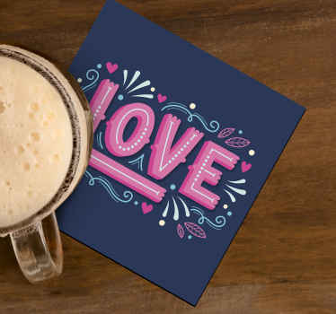 A colorful drink coaster designed with love text. This design would set your table surface apart with an amazing decor touch.