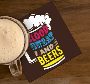 Pub beer mat that you would love on your table space to serve beer. The design has the photo of a beer cup with the text '' blood, sweat and beer''.