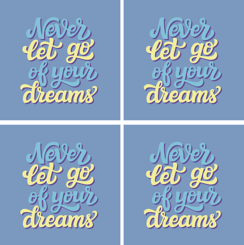 TenStickers. Dreams motivational quote sayings coasters. 'Never let go of your dreams'' drink coaster text.  The design is made on a plain blue background with a blue and yellow colored text .