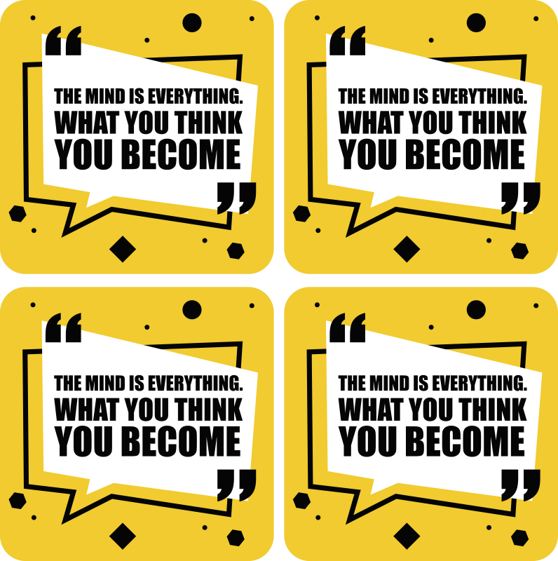 TenStickers. Motivational quote what you bring sayings coasters. Motivation text drink coaster to keep you inspired as you enjoy your cup of drink. It text reads '' what you think you become''.