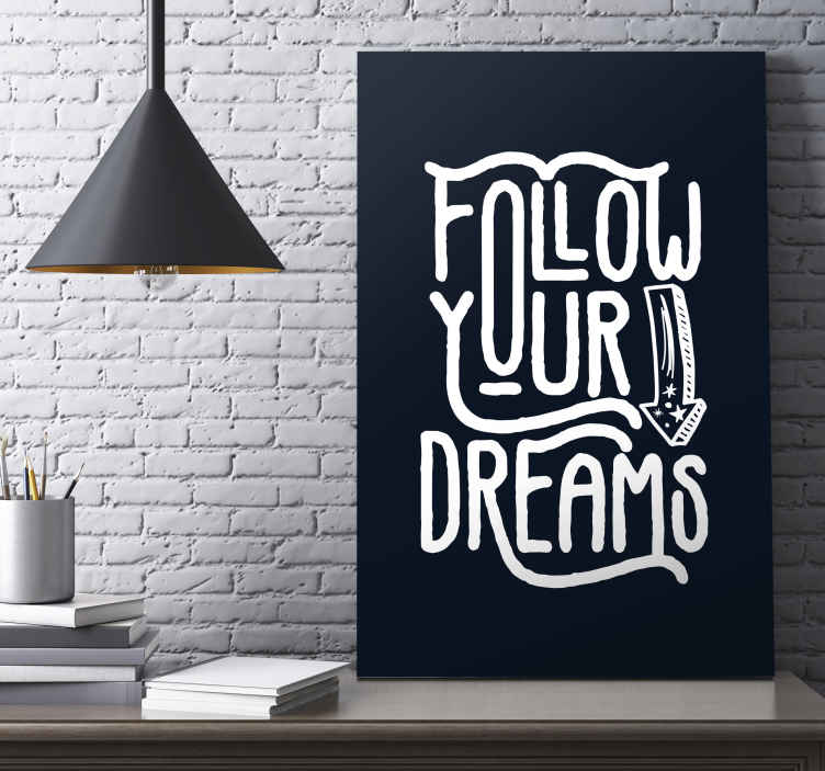 TenStickers. Follow your dreams inspirational canvas. Follow your dreams motivational canvas - Beautiful home wall canvas with text inscription quote for success on solid black background.