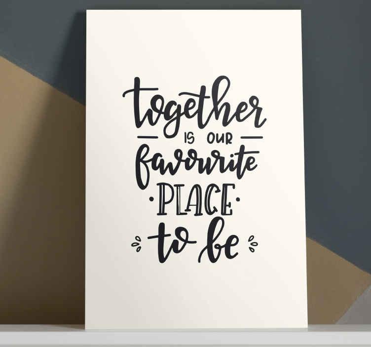 "TenStickers. 文字短语报价卧室帆布艺术. 爱动机报价为卧室的画布。文字上写着""在一起是我们最喜欢的地方""。它以高品质的饰面和高度耐用的方式印刷。"