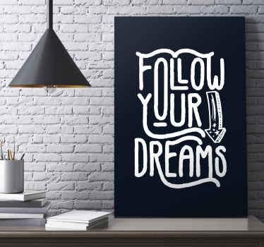 Volg uw dromen motiverende canvas - mooi huis muur canvas met tekst inscriptie citaat voor succes op effen zwarte achtergrond. Koop nu!