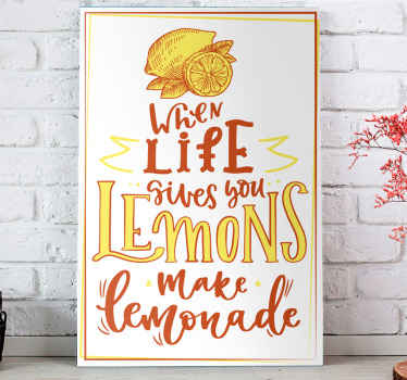 A canvas art print with lemon quote. It is beautifully inscribed with stylish mix coloured text that reads 'When life gives you lemon make lemonade'.