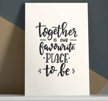Love motivation quote canvas for bedroom. It text reads 'Together is our favorite place to be'. It is printed in quality finish and highly durable.