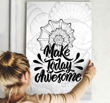 Beautiful sea life wall canvas print with motivation text. The canvas design illustrates seashells and accompanied with the text 'Make today awesome'.