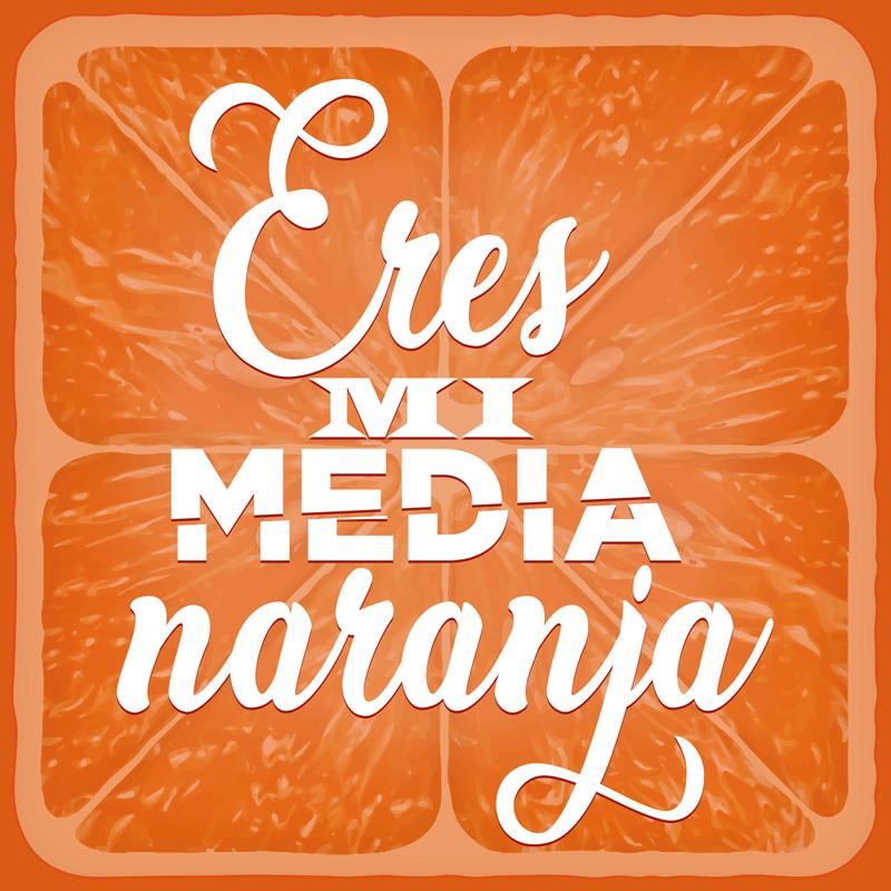 """TenVinilo. Cuadro frase eres mi media naranja. Hermoso cuadro frase cítricos con cita de amor. El diseño muestra una naranja en rodajas con la inscripción """"eres mi media naranja"""" ¡Envío gratis!"""