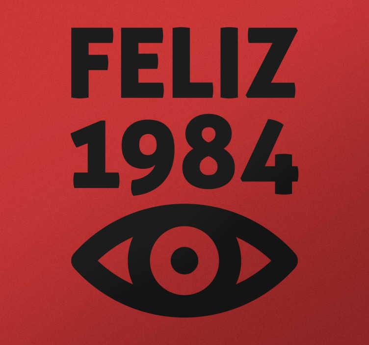 TenVinilo. Pegatina friki feliz 1984. Vinilos de 1984 para los nacidos en ese año o para los fans de George Orwell con la ilustración icónica del Ojo que todo lo ve.