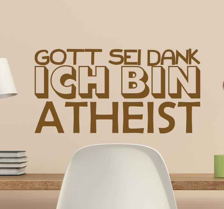 TenStickers. Wandtattoo Ich bin Atheist. Wandtattoo Ich bin Atheist – Sie halten nicht viel von Religion? Dann ist für Sie als Atheist dieses lustige Wandtattoo eine tolle Dekoration!