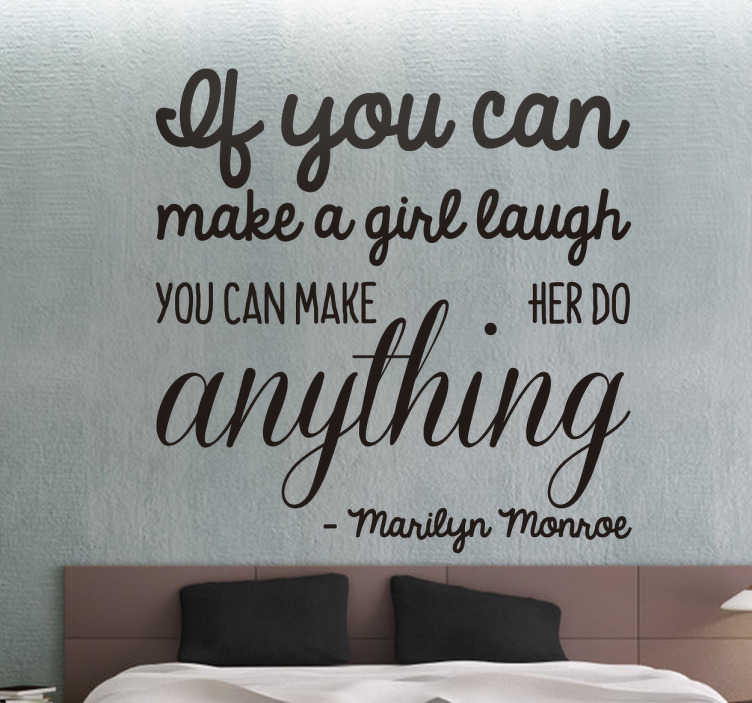 "TenStickers. Marilyn Monroe Quote. Marilyn Monroe quote wall sticker. ""If you can make a girl laugh you can make her do anything!"""