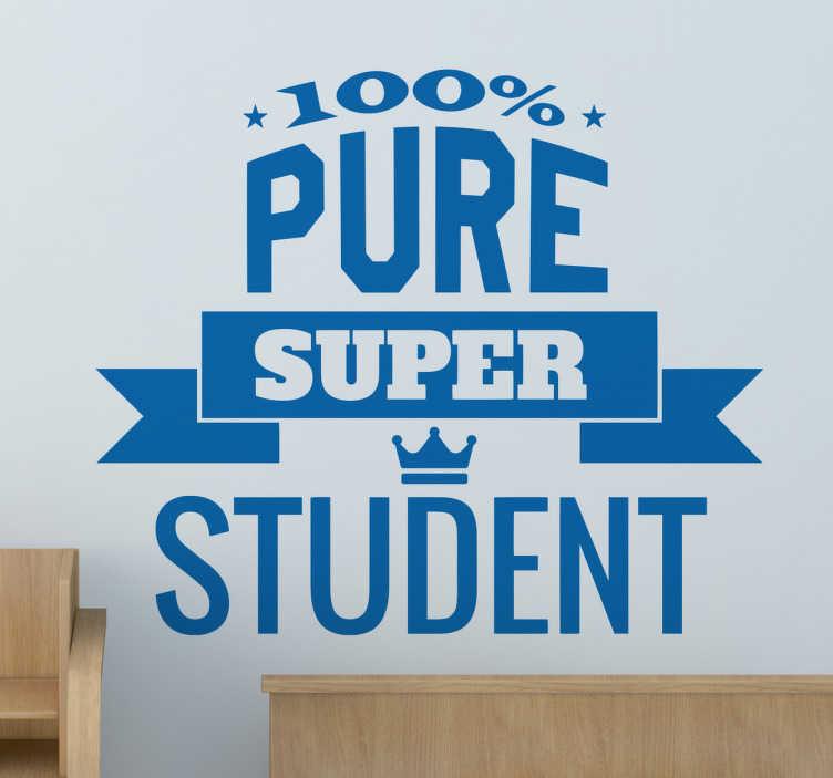 TenStickers. Muursticker 100% Pure Super Student. Muursticker bedrukt met de tekst 100% Pure Super Student, een leuke sticker als jij denkt dat jij een pure super student bent.