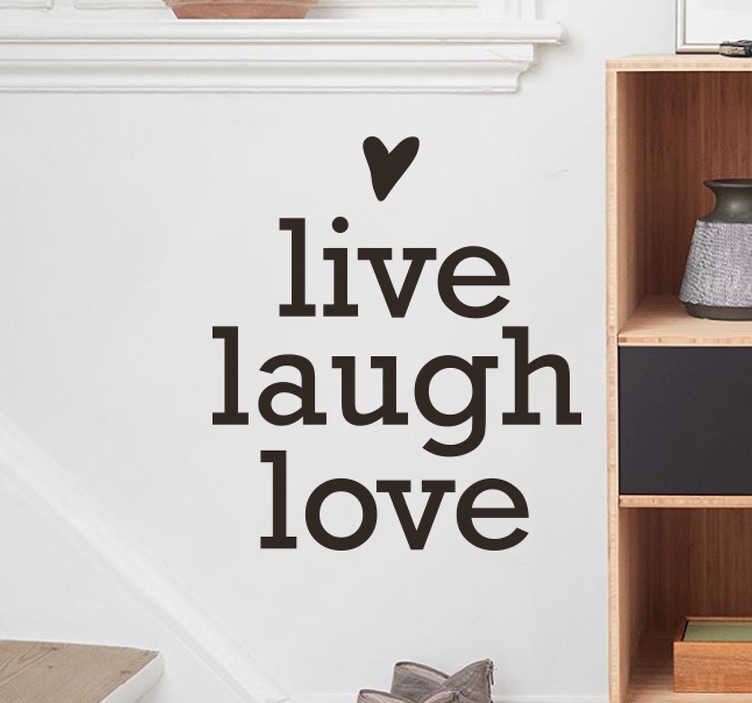TenStickers. Wandtattoo Botschaft live laugh love. Dieses Wandtattoo mit Botschaft zeigt ein kleines Herzchen gefolgt von den Worten Live, Laugh, Love - Lebe, Lache, Liebe.