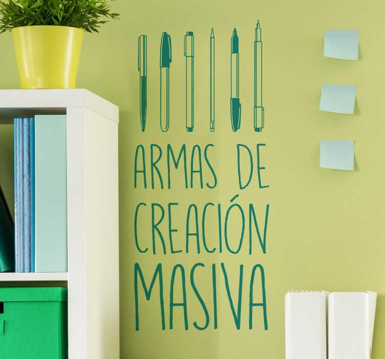 """TenVinilo. Vinilos educación armas creación. Vinilos originales que muestran la frase """"armas de creación masiva"""" y la ilustración de bolígrafos con los quedar rienda a tu creatividad."""