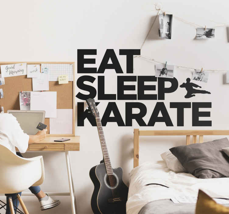 "TenStickers. Eat Sleep Karate Wall Sticker. The wall sticker consists of the text ""Eat, Sleep, Karate"" with a silhouette figure carrying out a flying kick."