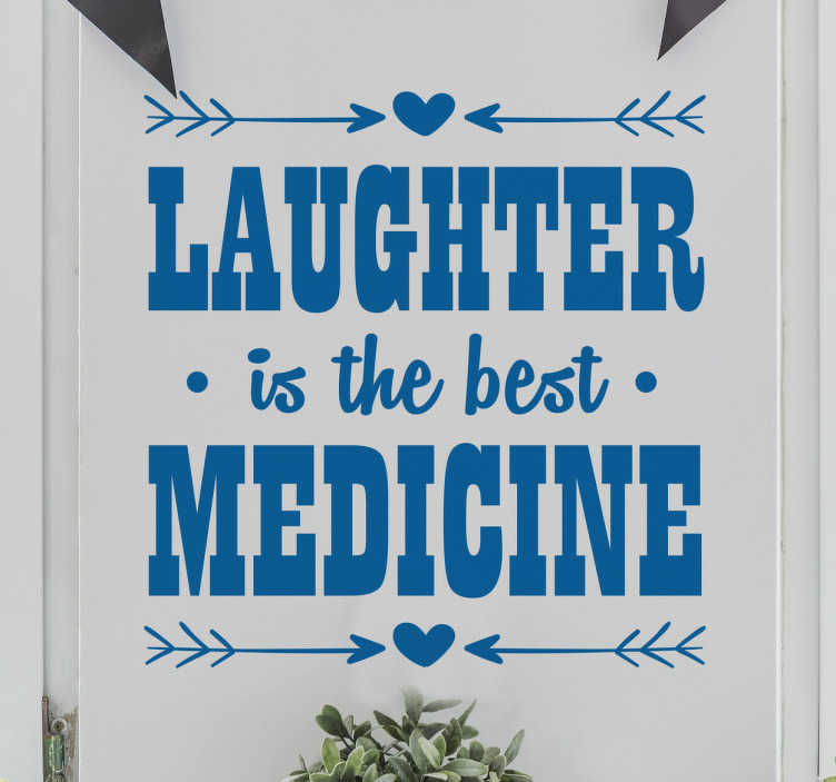 TenStickers. Laughter is the best medicine sticker. Text Wall Sticker- Laughter is the best medicine. The words Laughter and Medicine are printed thick and larger than the rest.