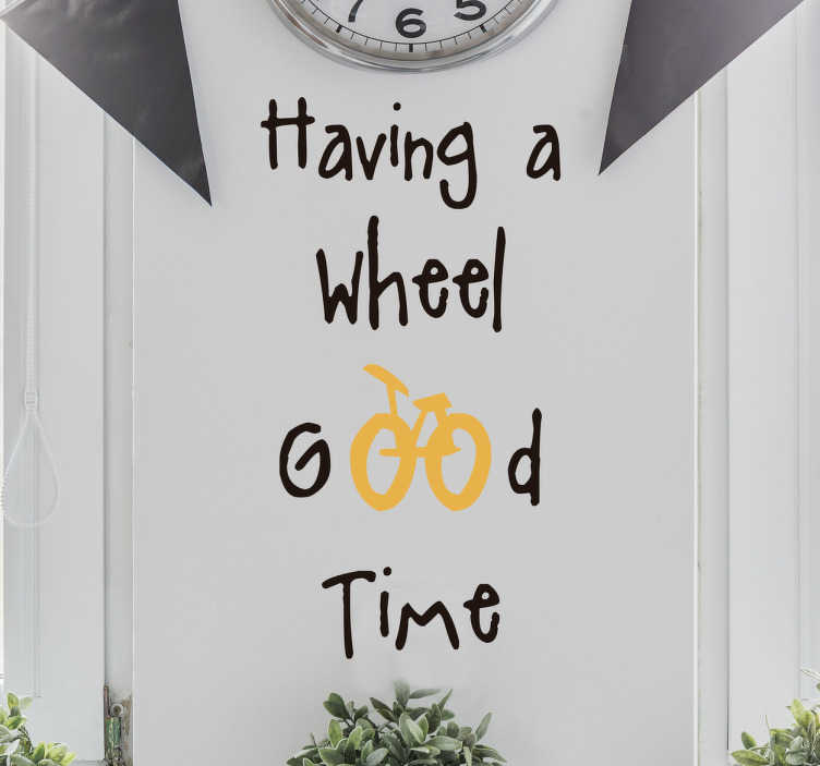 TenStickers. Cycling Wheel Good Time Sticker. The ideal decorative wall sticker for avid cyclists! Share your love for the sport with visitors to your home with this funny wall vinyl!
