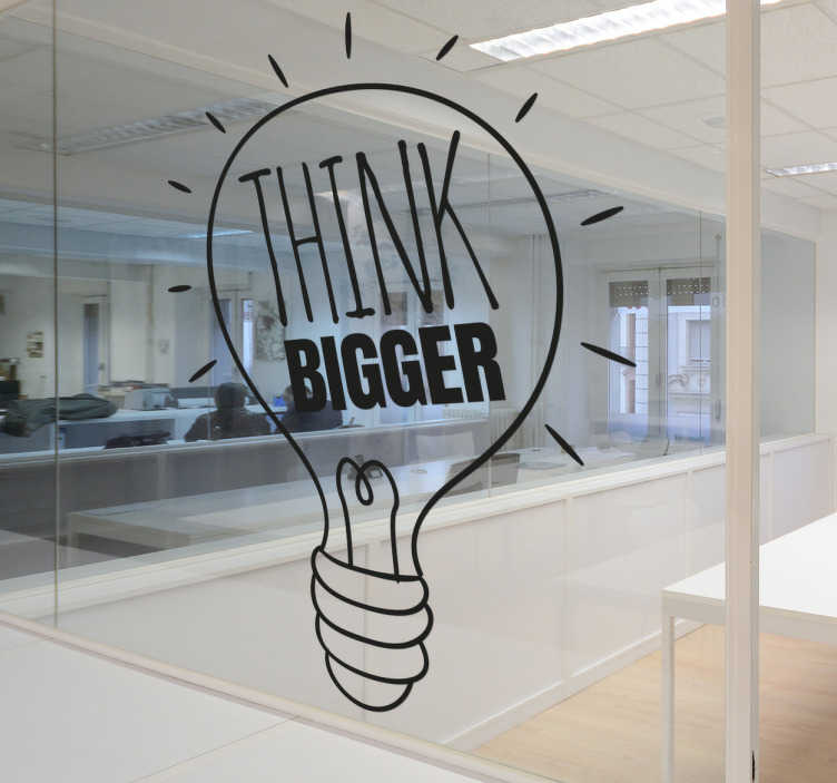 "TenStickers. Vinil decorativo think bigger. Vinil decorativo com frase motivadora, é um vinil decorativo com a frase ""Think Bigger"" dentro de uma lâmpada, o simbolo das ideias."