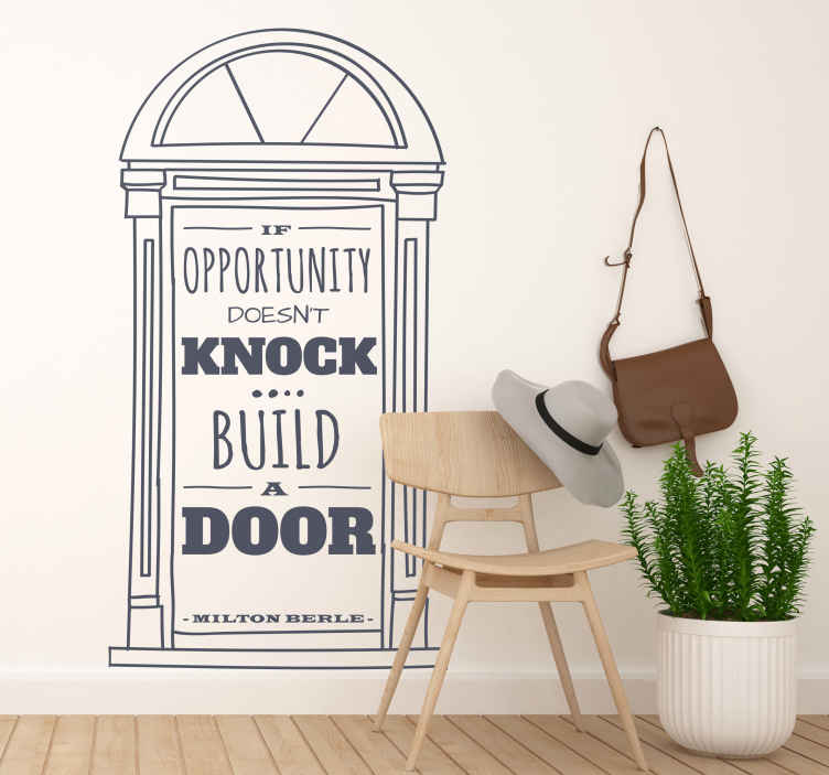 """TenStickers. Milton Berle quote wall sticker. Milton Berle motivational wall sticker. The wall sticker consists of the silhouette of door with the quote """"if opportunity doesn't knock build a wall"""
