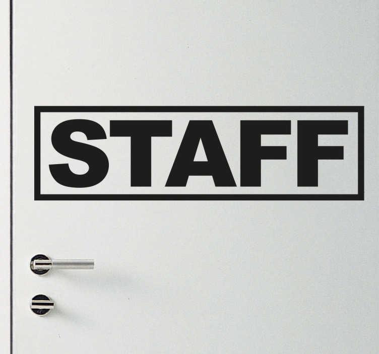 TenStickers. Naklejka Staff. Naklejka na drzwi,która wskaże wszystkim,że w tym pomieszczeniu powinien przebywać jedynie personel.