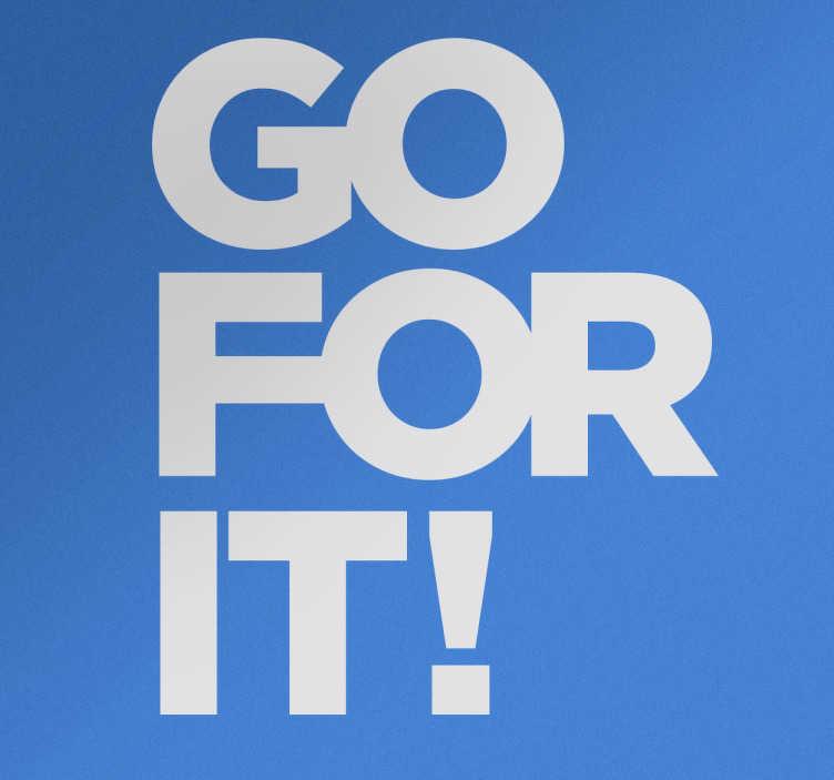 TenStickers. Muursticker motivatie tekst Go For It!. Muursticker motivatie tekst Go For It! Heb jij wat extra motivatie nodig om je doelen te bereiken? Haal dan deze mooie wanddecoratie in huis.