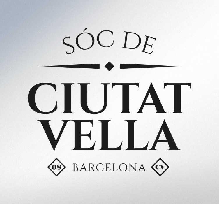TenVinilo. Vinilos Barcelona barrio personalizable. Pegatinas personalizadas para que muestres con orgullo de qué barrio de la Ciudad Condal eres.