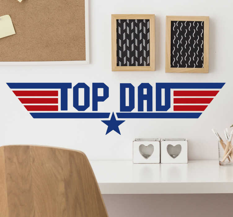 "TenStickers. sticker original top dad. Cet autocollant se compose du message ""papa top"" dans la conception du film ""top gun""."
