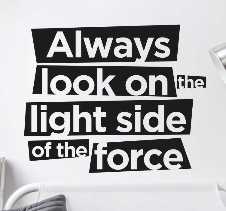 TenStickers. Wandtattoo Star Wars Light Side. Eines unserer vielen Designs zum Thema Star Wars. Dieses hier sagt einem, dass man immer auf die helle Seite der Macht schauen soll.