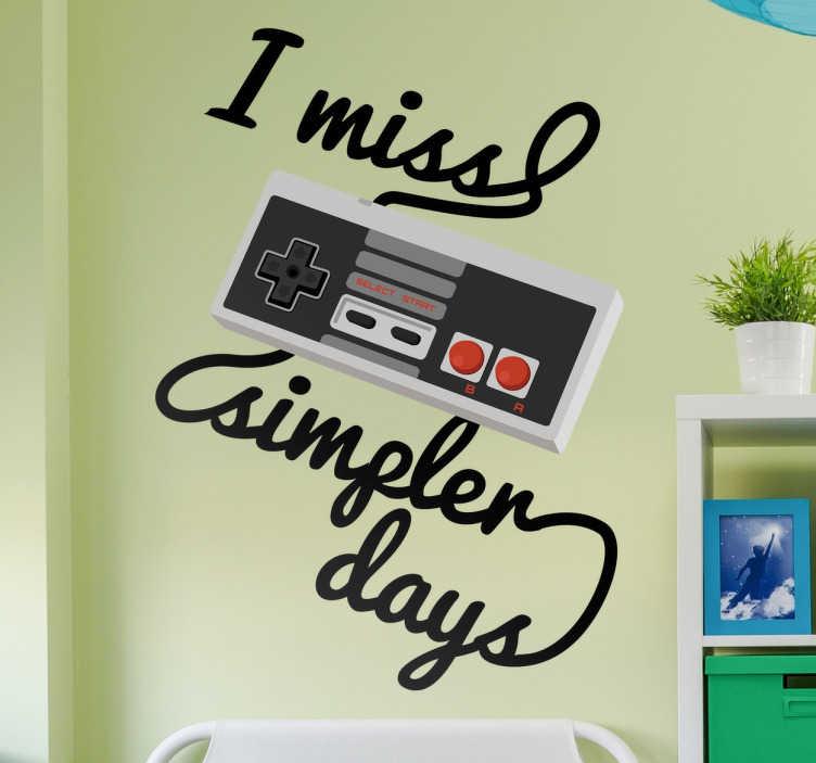 """TenVinilo. Pegatinas frikis simpler days. Vinilo retro con ilustración de uno de los míticos mandos de Nintendo, que conforma la frase en inglés """"I miss simpler days""""."""