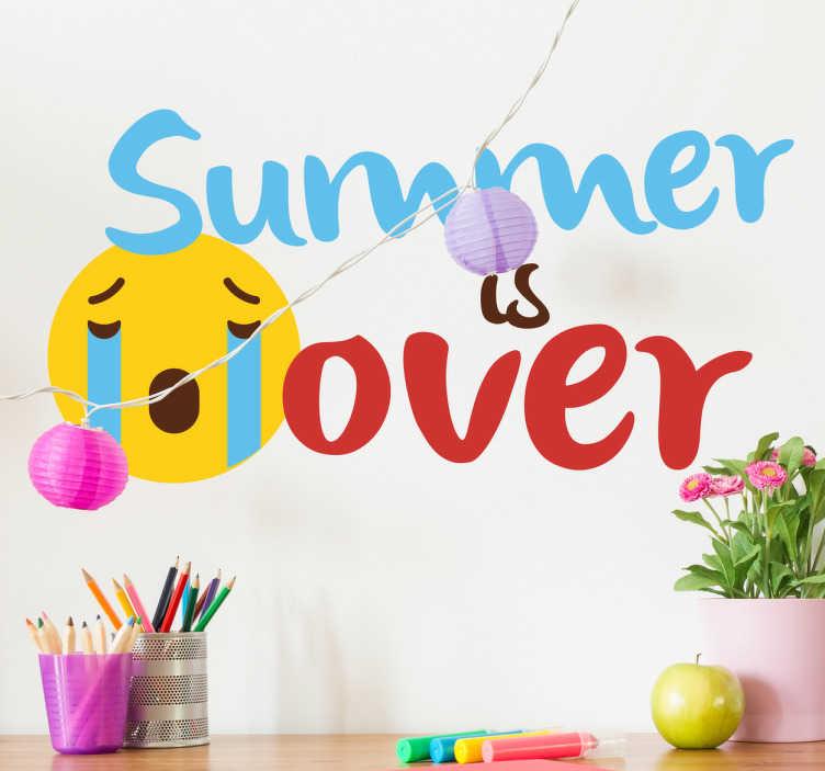 TenStickers. Naklejka Summer is over. Naklejka dekoracyjna prezentująca płaczącą emotikonę wraz z tekstem 'Summer is over'.
