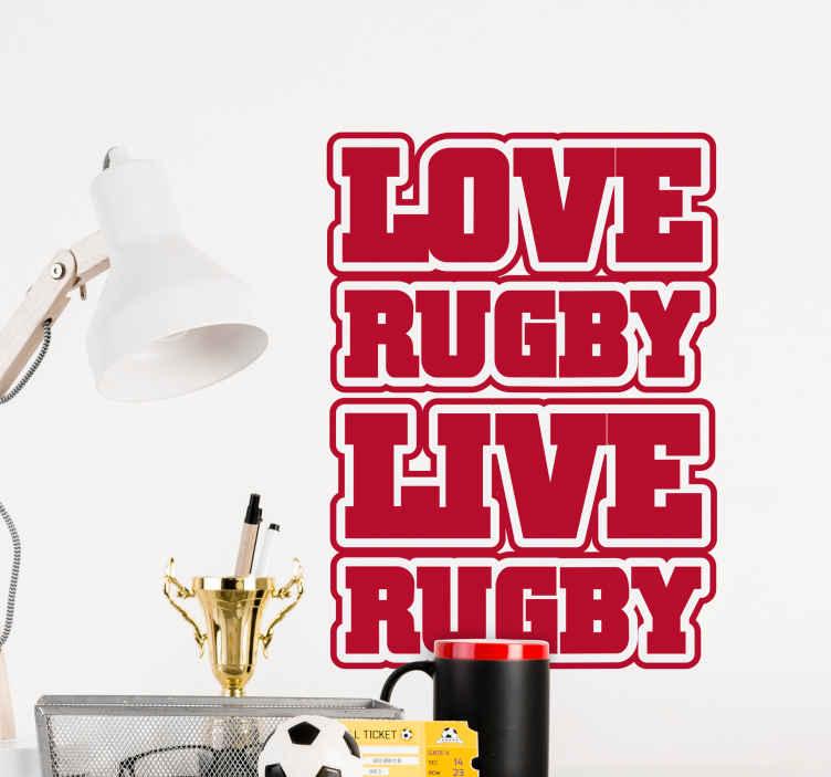 """TenStickers. Wandtattoo love rugby live rugby. Dieses Wandtattoo aus der Kategorie Sport zeigt den Text """"Love Rugby Live Rugby"""", also """"Liebe Rugby, Lebe Rugby""""."""