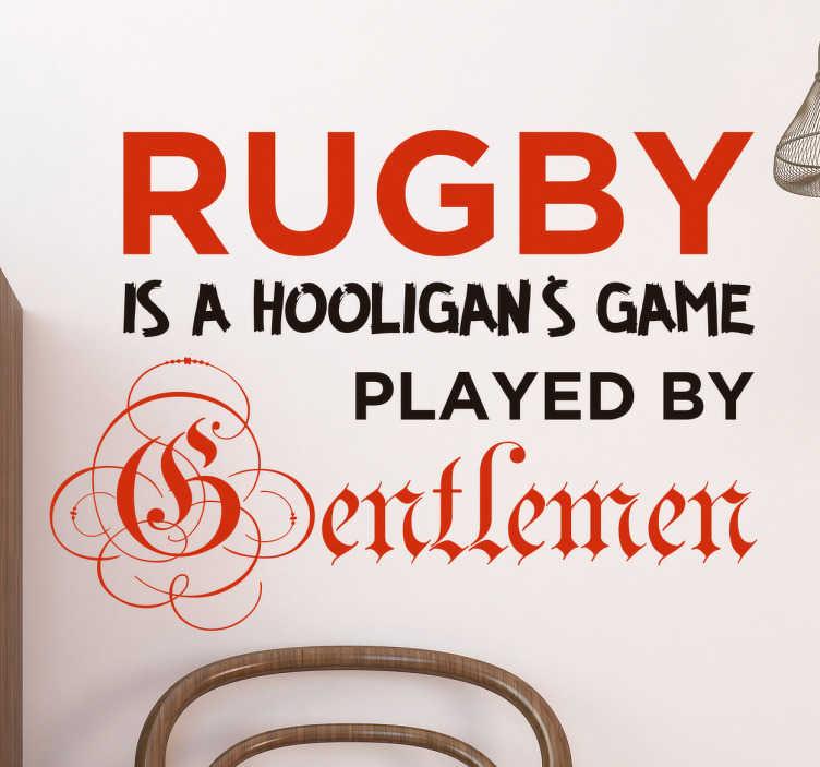 "TenStickers. Naklejka Rugby Hooligan's Game. Naklejka dekoracyjna z napisem: ""Rugby is a Hooligan's game played by gentlemen""."