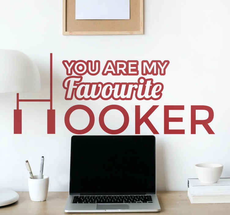 Naklejka winylowa you are my favourite hooker