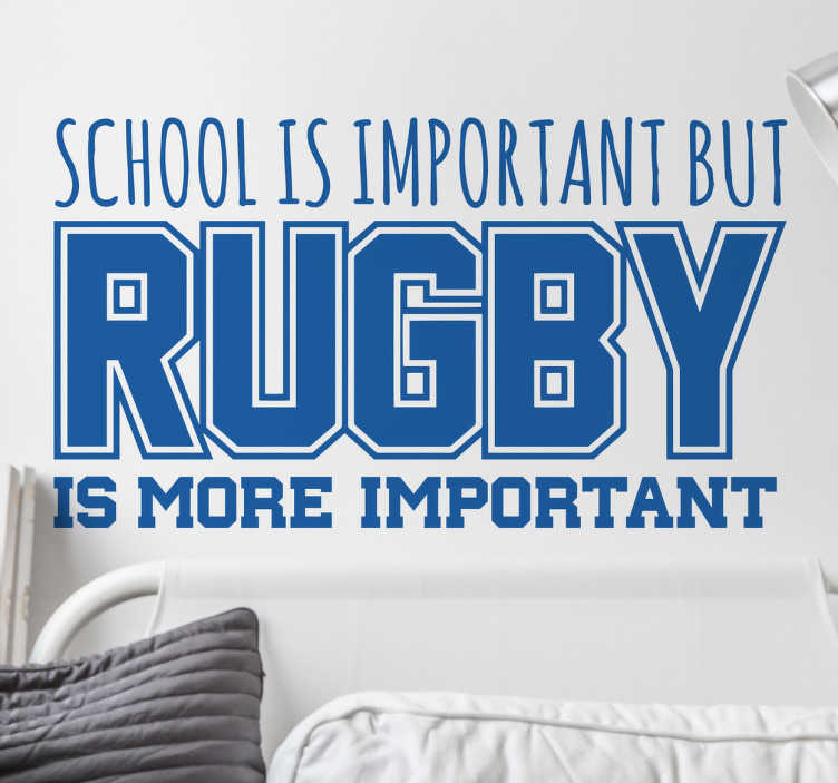 "TenVinilo. Vinilo frase rugby is important. Original pegatina adhesiva formada por el texto ""School is important but rugby is more important"". Descuentos para nuevos usuarios."