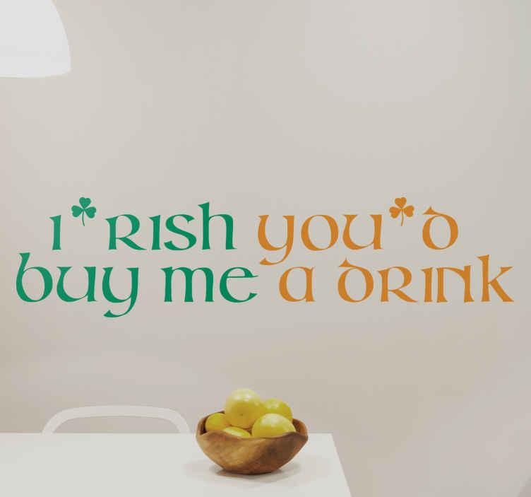 Muursticker tekst Irish buy me a drink