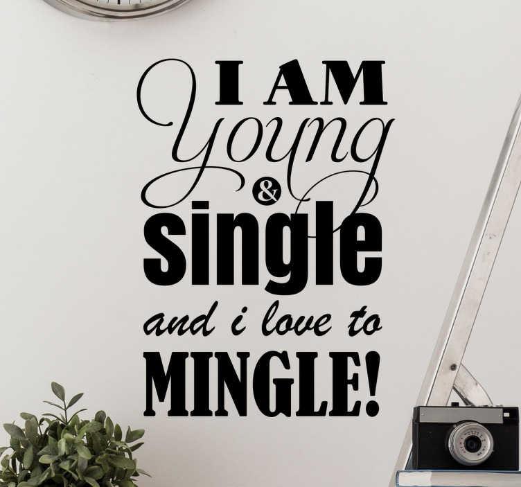 TenStickers. Wandtattoo young and single. Für jeden Topf gibt es einen Deckel. Behauptet zumindest meine Großmutter. Falls ihr auch Single seid, dann haben wir hier was für euch