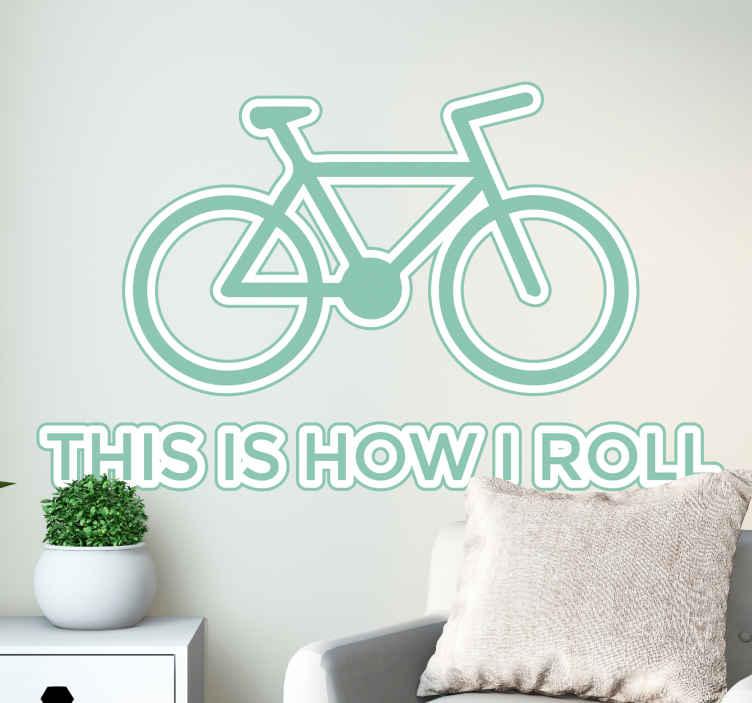 TenStickers. Muursticker fiets how I roll. Muursticker met een licht groene fiets en de tekst ¨This is how I roll¨, een grappige wanddecoratie voor alle fietsers.