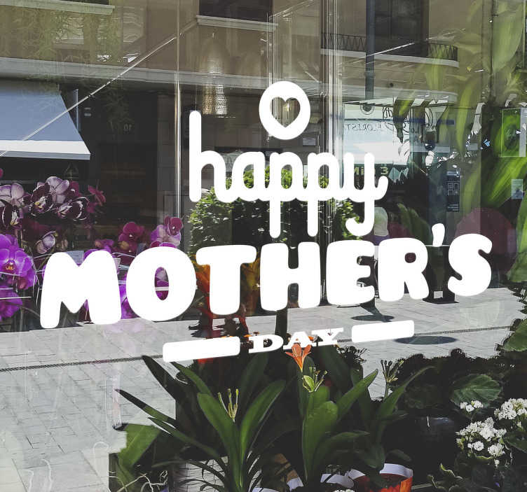 """TenStickers. Happy Mothers Day Window Sticker. Business sticker. Decorate your business with this mothers day sticker. The text consists of the message """"happy mothers day"""""""