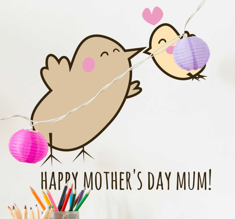 TenStickers. Happy Mother's Day Birds Wall Sticker. This decorative wall sticker is the perfect way to let your mum know that you love her! Ideal for celebrating Mother's Day