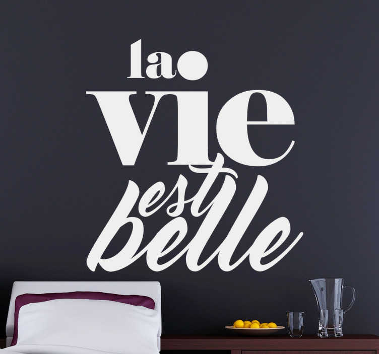 Sticker citation «  la vie est belle »