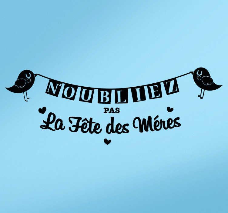 TenStickers. Sticker fête des mères oiseaux banderole. Magnifique sticker fête des mères représentant deux petits oiseaux tenant une banderole avec la phrase « N'oubliez pas la fête des mères ».
