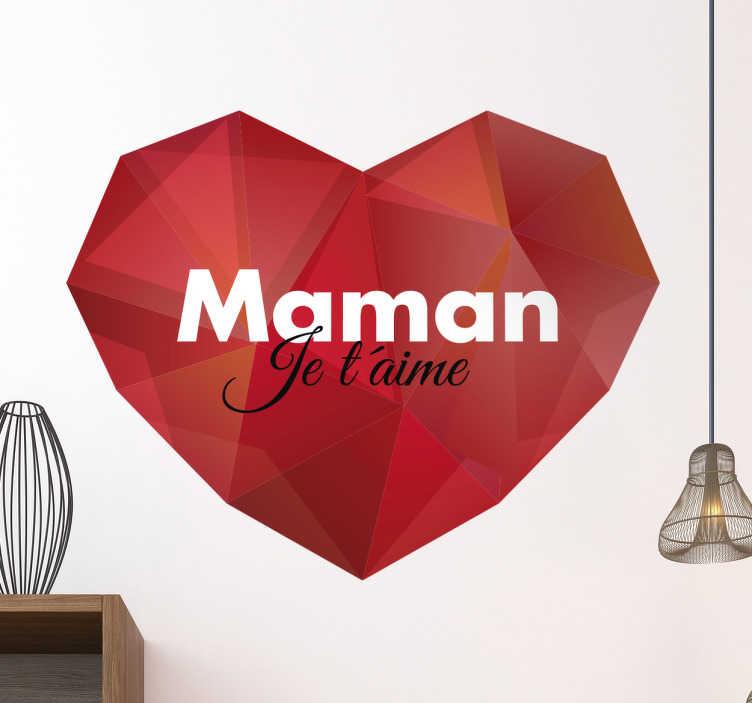 TenStickers. Sticker coeur géométrique Maman je t'aime. Sticker cœur géométrique avec le texte 'maman je t'aime'. Cet autocollant est parfait pour faire un beau cadeau original à votre maman.