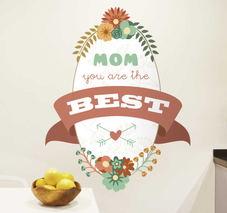 "TenStickers. Adesivo Mom you are the best. Adesivo decorativo con una bellissima cornice fiorata e la scritta ""Mom you are the best"" , per celebrare la festa della mamma."