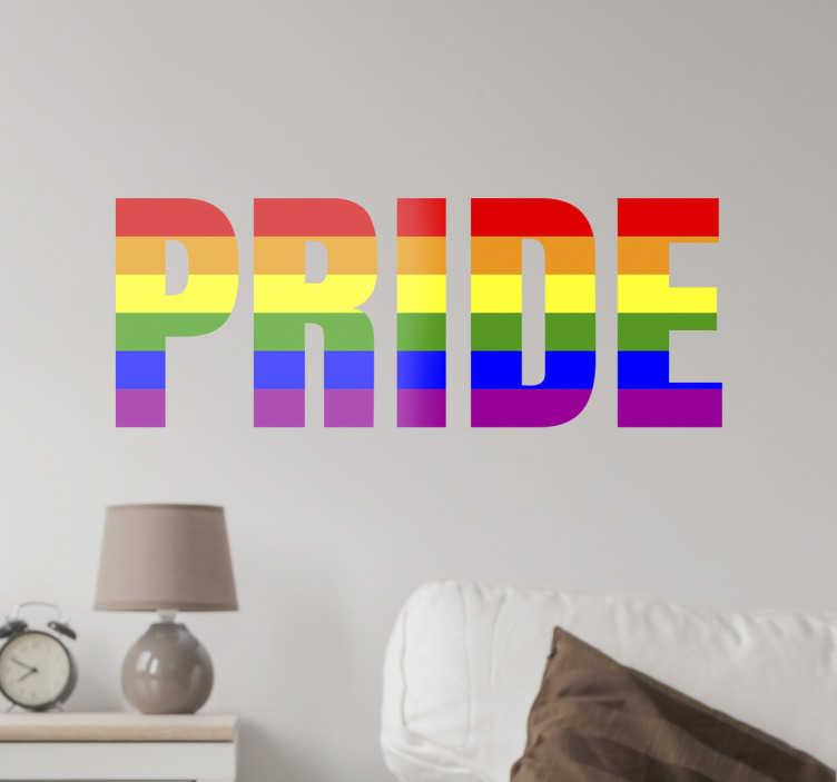 TenStickers. Aufkleber Pride Regenbogenfahne. Dieser Aufkleber zeigt die Aufschrift PRIDE, welche in der LGBT-Bewegung sehr verbreitet ist. Der Text ist in der Farbe der Regenbogenfahne hinterlegt